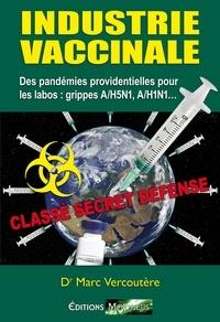 Dr Marc Vercoutère - Industrie Vaccinale - Des pandémies providentielles pour leslabos: grippes A/H5N1, A/H1N.