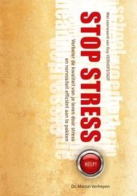 Dr Marcel Verheyen - Stop Stress - Verbeter de kwaliteit van je leven door stress en nervositeit efficiënt aan te pakken.