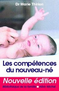 Dr Marie Thirion et Marie Thirion - Les Compétences du nouveau-né.