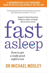 Dr Michael Mosley - Fast Asleep - How to get a really good night's rest.