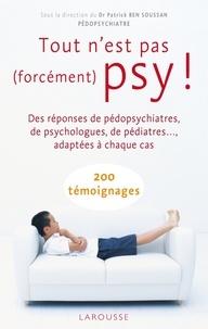 Dr Patrick Ben Soussan - Tout n'est pas (forcément) psy !.