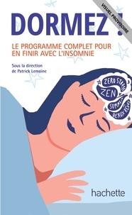 Dr Patrick Lemoine - DORMEZ ! Le Programme complet pour en finir avec l'insomnie.