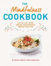 Dr. Patrizia Collard et Helen Stephenson - The Mindfulness Cookbook.