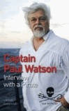 Dr. Paul Watson et Lamya Essemlali - Captain Paul Watson - Interview with a Pirate.