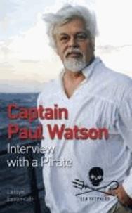 Dr. Paul Watson et Lamya Essemlali - Captain Paul Watson - Interview with a Pirate.