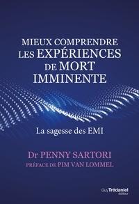 Dr Penny Sartori - Mieux comprendre les expériences de mort imminente - La sagesse des EMI.