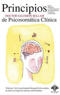 Dr. Salomon Sellam - Los 7 principios básicos de la Psicosomática Clínica - La enciclopedia Berangel, volumen 1.