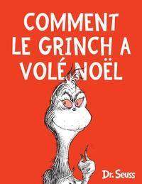 Dr. Seuss - Comment le Grinch a volé Noël.