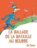 Dr. Seuss - La ballade de la bataille au beurre.