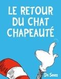 Dr Seuss - Le retour du chat chapeauté.