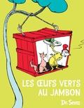 Dr. Seuss - Les oeufs verts au jambon.