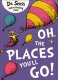Dr. Seuss - Oh, The Places You'll Go !.