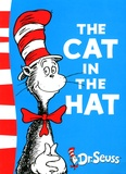 Dr. Seuss - The Cat in the Hat.