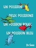 Dr Seuss - Un poisson deux poisson un poisson rouge un poisson bleu.