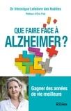 Dr Véronique Lefebvre des Noettes - Que faire face à Alzheimer ? - Gagner des années de vie meilleure.
