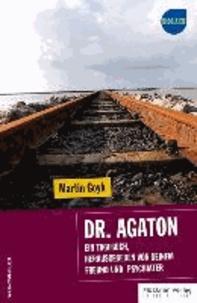 Dr. Agaton - Ein Tagebuch, herausgegeben von seinem Freund und Psychiater.