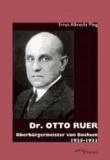 Dr. Otto Ruer - Oberbürgermeister von Bochum 1925-1933.