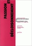 """DRAC Limousin - Passion et décloisonnement - Colloque """"Innovation culturelle et développement local"""", Limoges, 11-12 avril 1991."""