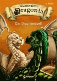 Drachenreich Dragonia 03. Das Drachenduell.