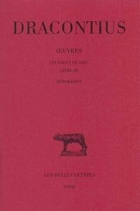 Dracontius - Louanges de Dieu : réparation ( livre III).