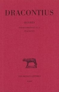 Dracontius - Oeuvres - Tome 4 , Poèmes profanes VI-X.