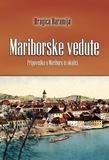 Dragica Haramija - Mariborske vedute - Pripovedke o Mariboru in okolici.