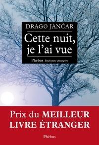 Drago Jancar - Cette nuit, je l'ai vue.