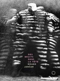 Drago Jancar - Des bruits dans la tête.