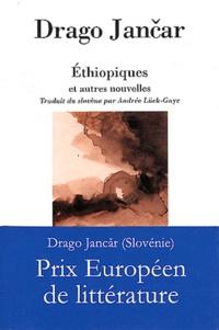 Drago Jancar - Ethiopiques et autre nouvelles.