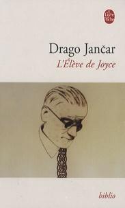 Drago Jancar - L'Elève de Joyce.