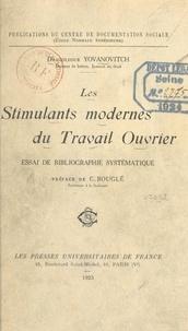 Dragolioub Yovanovitch et Célestin Bouglé - Les stimulants modernes du travail ouvrier - Essai de bibliographie systématique.