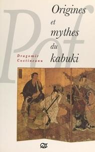 Dragomir Costineanu et  Fondation pour l'Étude de la L - Origines et mythes du kabuki.