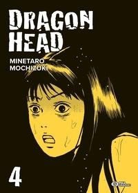 Minetaro Mochizuki - Dragon Head 4 : Dragon Head T04.