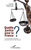 Dragos Calin - Quelle justice pour la France ? - 31 personnalités répondent aux préoccupations des Français.