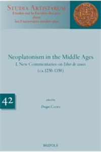 Dragos Calma - Neoplatonism in the Middle Ages - Volumes 1 & 2, Book 1, New Commentaries on Liber de causis ; Book 2 New Commentaries on Liber de causis and Elementatio theologica.