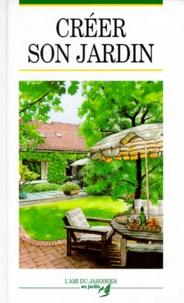 Drahoslav Sonsky - Créer son jardin.