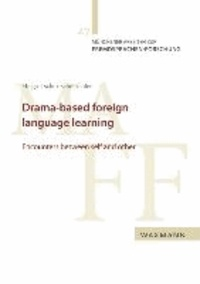 Drama-based foreign language learning - Encounters between self and other.