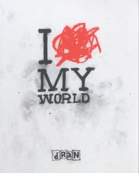 Dran - I love my world.