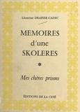 """Drapier-Cadec - Mémoires d'une """"skoléres"""" - Mes chères prisons."""