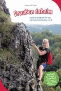 Draußen daheim - Das Freizeitbuch für das Amberg-Sulzbacher Land.
