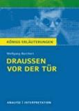 Draußen vor der Tür von Wolfgang Borchert. - Textanalyse und Interpretation mit ausführlicher Inhaltsangabe und Abituraufgaben mit Lösungen.