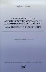 Drazen Petrovic - L'effet direct des accords internationaux de la Communauté européenne : à la recherche d'un concept.