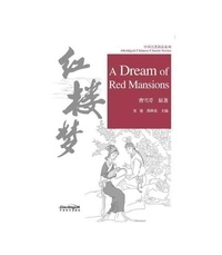Xueqin Cao - DREAM OF RED MANSIONS - ABRIDGED CHINESE CLASSIC SERIES (Chinois avec Pinyin - Anglais).