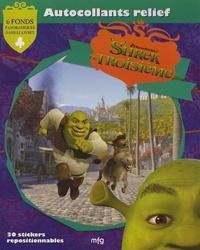 Autocollants relief Shrek le troisième -  DreamWorks pdf epub