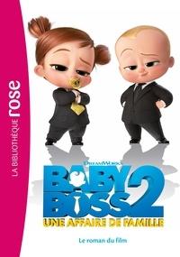 DreamWorks - Baby Boss 2 - Le roman du film.