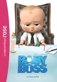 DreamWorks - Baby Boss - Le roman du film.