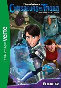DreamWorks - Chasseurs de Trolls 01 - Un nouvel élu.