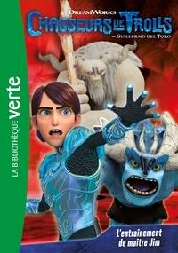 DreamWorks - Chasseurs de Trolls 02 - L'entraînement de maître Jim.