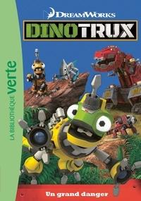 DreamWorks - Dinotrux Tome 2 : Un grand danger.