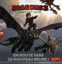 DreamWorks et Delphine Finnegan - Dragons 3 Le monde caché - En route vers le nouveau Beurk !.